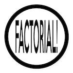 Factorial! Geeky Math Humor Round Car Magnet