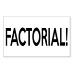 Factorial! Geeky Math Humor Sticker (Rectangle 10