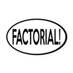 Factorial! Geeky Math Humor Oval Car Magnet