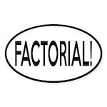 Factorial! Geeky Math Humor Sticker (Oval)