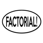 Factorial! Geeky Math Humor Sticker (Oval 10 pk)