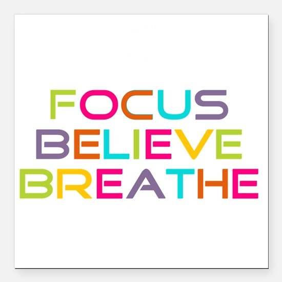 "Multi Focus Believe Brea Square Car Magnet 3"" x 3"""