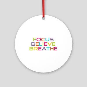 Multi Focus Believe Breathe Round Ornament