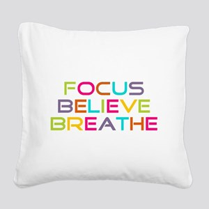 Multi Focus Believe Breathe Square Canvas Pillow