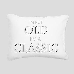 Im not OLD, Im a CLASSIC Rectangular Canvas Pillow
