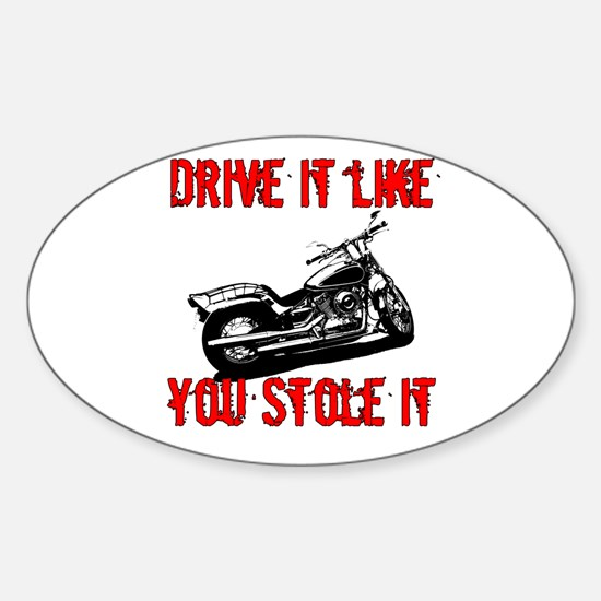 Drive it like you Stole it Oval Decal