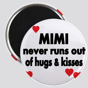 MIMI NEVER RUNS  OUT OF HUGS  KISSES Magnet