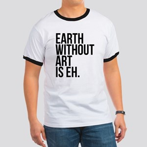 Earth Without Art is Eh. Ringer T