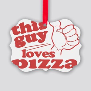 This Guy Loves Pizza Picture Ornament