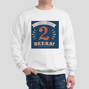 2-beers-TIL Sweatshirt