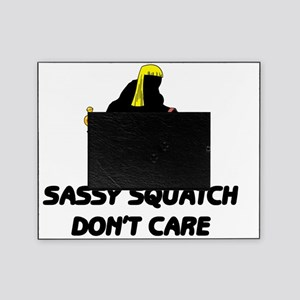 Sassy Squatch Dont Care Picture Frame
