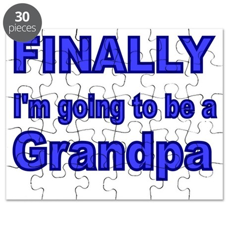 FINALLY IM GOING TO BE A GRANDPA 2 Puzzle