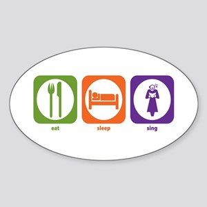 Eat Sleep Sing Oval Sticker