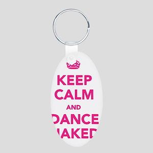 Keep Calm Dance Naked Aluminum Oval Keychain