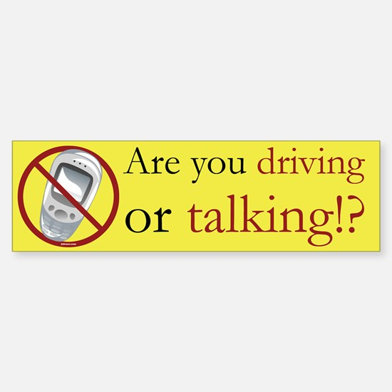 Anti-Cellphone Driving or Talking Bumper Bumper Bumper Sticker