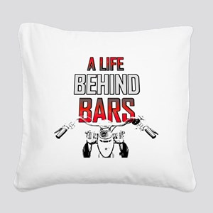 Motorcycle A Life Behind Bars Square Canvas Pillow