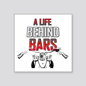 """Motorcycle A Life Behind Ba Square Sticker 3"""" x 3"""""""