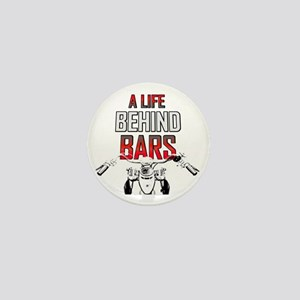 Motorcycle A Life Behind Bars Mini Button