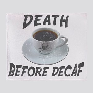 Death Before Decaf Coffee Throw Blanket