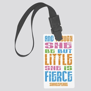 Though She Be But Little She is  Large Luggage Tag