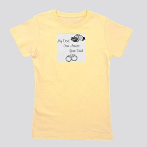 My Dad Can Arrest Your Dad, Policeman's Girl's Tee