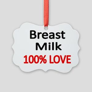 BREAST MILK 100% LOVE Picture Ornament