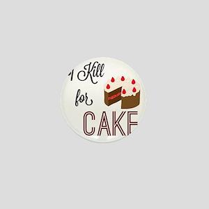 I KILL FOR CAKE Mini Button
