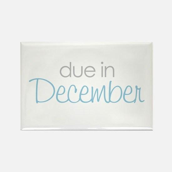 due in december blue Rectangle Magnet