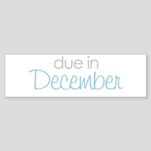 due in december blue Bumper Sticker