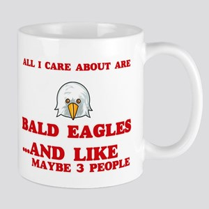 All I care about are Bald Eagles Mugs
