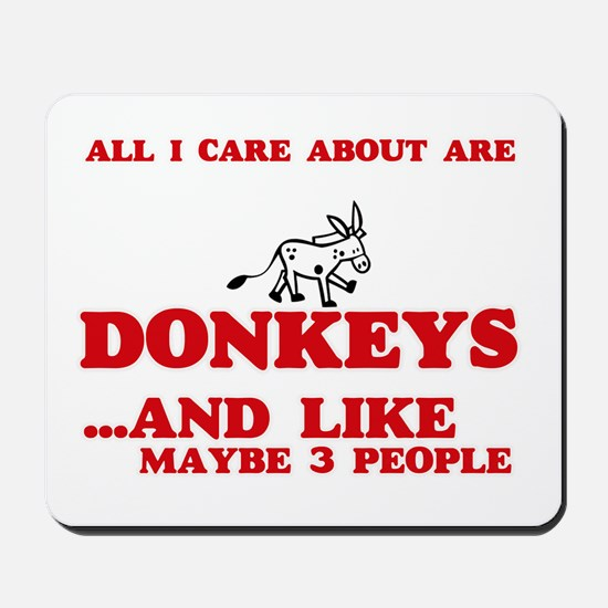 All I care about are Donkeys Mousepad