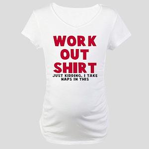 Work Out Shirt Naps Maternity T-Shirt