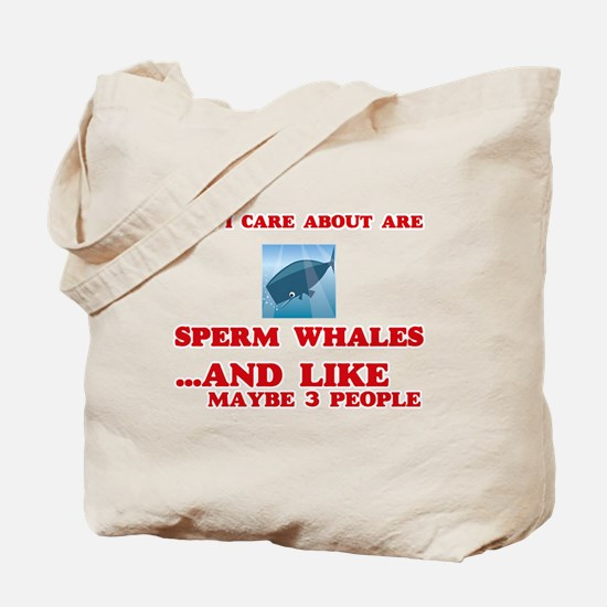 All I care about are Sperm Whales Tote Bag