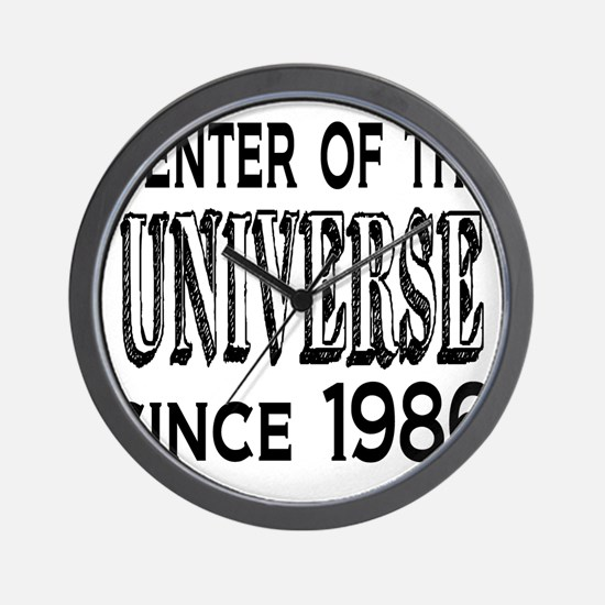 Center of the Universe Since 1986 Wall Clock