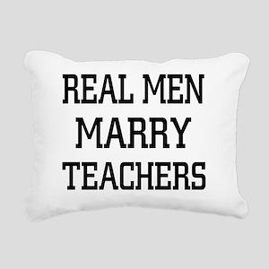 Real Men Marry Teachers Rectangular Canvas Pillow