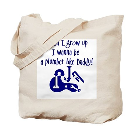 I Wanna Be A Plumber Tote Bag