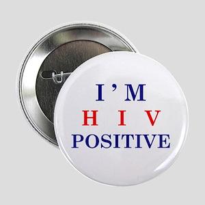 I'm HIV Positive Button