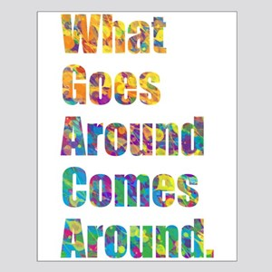 What Goes Around Comes Around Posters