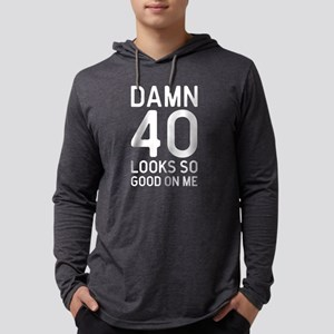 40 Looks Good Birthday Quote Long Sleeve T-Shirt