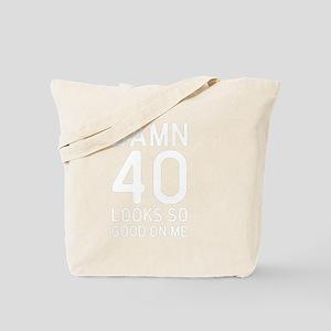 40 Looks Good Birthday Quote Tote Bag