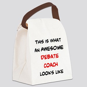 awesome debate coach Canvas Lunch Bag