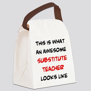 awesome substitute teacher Canvas Lunch Bag