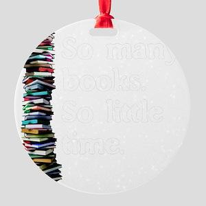 So Many Books Dark Background 2 Round Ornament
