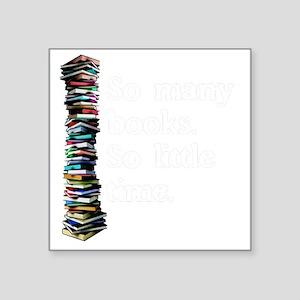 "So Many Books Dark Backgrou Square Sticker 3"" x 3"""