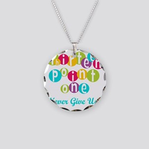 13.1 Never Give Up Necklace Circle Charm