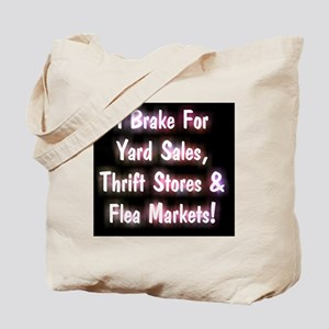 I Brake For Yard Sales, Thrift Stores  Fl Tote Bag