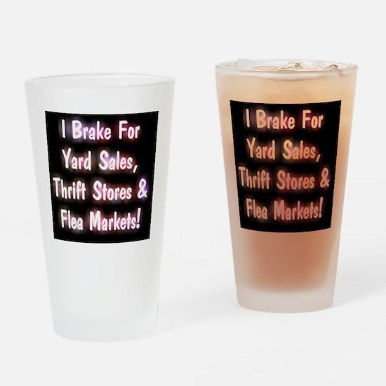I Brake For Yard Sales, Thrift Stor Drinking Glass