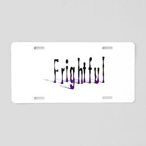 Frightful Aluminum License Plate