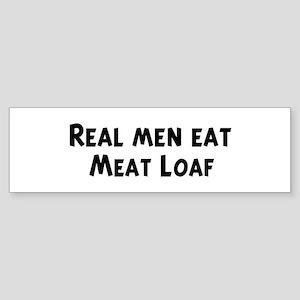 Men eat Meat Loaf Bumper Sticker