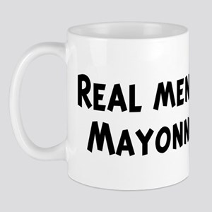 Men eat Mayonnaise Mug